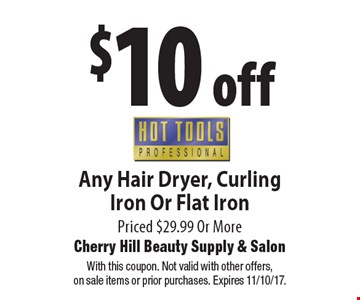 $10 off HotToolsAny Hair Dryer, Curling Iron Or Flat IronPriced $29.99 Or More. With this coupon. Not valid with other offers,on sale items or prior purchases. Expires 11/10/17.