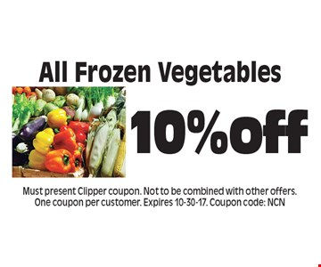 10%off All Frozen Vegetables. Must present Clipper coupon. Not to be combined with other offers. One coupon per customer. Expires 10-30-17. Coupon code: NCN