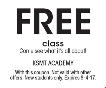 FREE class. Come see what it's all about! With this coupon. Not valid with other offers. New students only. Expires 8-4-17.