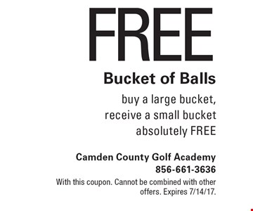 Free Bucket of Balls. Buy a large bucket, receive a small bucket absolutely FREE. With this coupon. Cannot be combined with other offers. Expires 7/14/17.