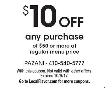 $10 Off any purchase of $50 or more at regular menu price. With this coupon. Not valid with other offers. Expires 10/6/17. Go to LocalFlavor.com for more coupons.