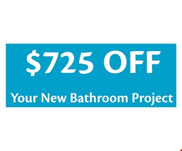 $725 Off Your New Bathroom Project
