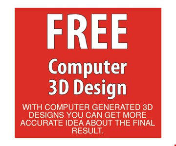 Free computer 3D design. With computer generated 3D designs you can get more accurate idea about the final result.