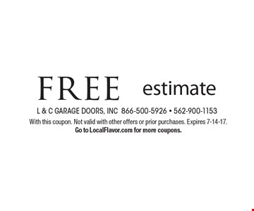 free estimate. With this coupon. Not valid with other offers or prior purchases. Expires 7-14-17. Go to LocalFlavor.com for more coupons.