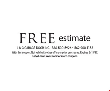 Free estimate. With this coupon. Not valid with other offers or prior purchases. Expires 9/15/17. Go to LocalFlavor.com for more coupons.