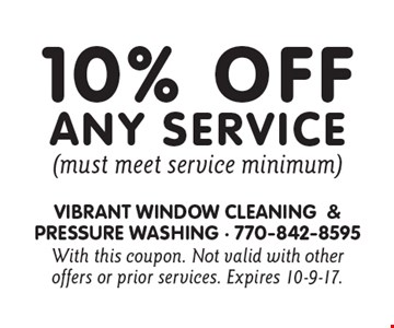 10% Off any service (must meet service minimum). With this coupon. Not valid with other offers or prior services. Expires 10-9-17.