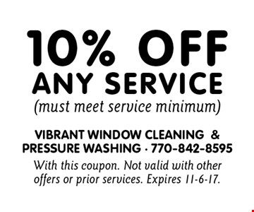 10% Off any service (must meet service minimum). With this coupon. Not valid with other offers or prior services. Expires 11-6-17.