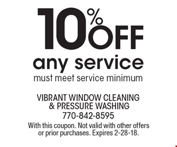 10% off any service must meet service minimum. With this coupon. Not valid with other offers or prior purchases. Expires 2-28-18.