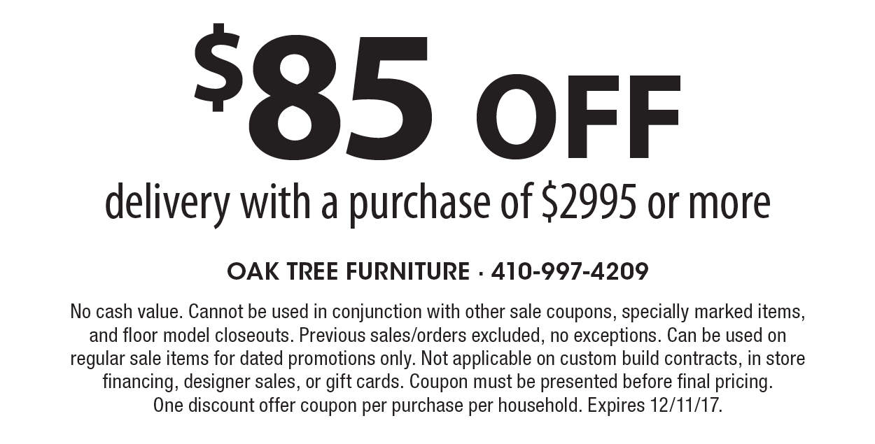 OAK TREE FURNITURE: $85 Off Delivery With A Purchase Of $2995 Or More. No