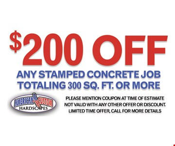 $200 off any stamped concrete job totaling 300 sq ft or more