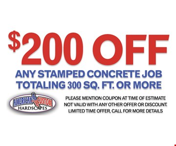 $200 off any stamped concrete job totalig 300 sq.ft. or more