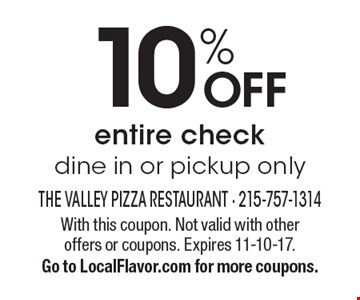 10% OFF entire check, dine in or pickup only. With this coupon. Not valid with other offers or coupons. Expires 11-10-17. Go to LocalFlavor.com for more coupons.