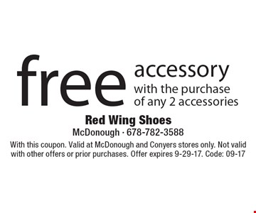 Free accessory with the purchase of any 2 accessories. With this coupon. Valid at McDonough and Conyers stores only. Not valid with other offers or prior purchases. Offer expires 9-29-17. Code: 09-17