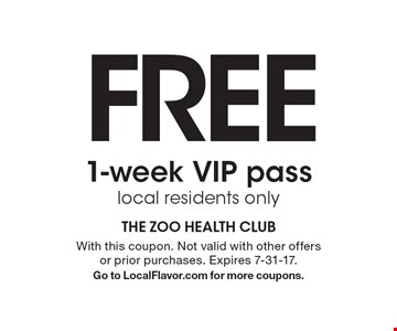 FREE 1-week VIP pass. Local residents only. With this coupon. Not valid with other offers or prior purchases. Expires 7-31-17. Go to LocalFlavor.com for more coupons.
