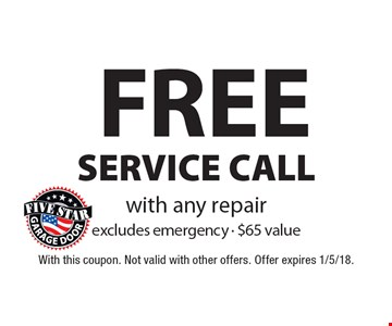 FREE SERVICE CALL with any repair. Excludes emergency. $65 value. With this coupon. Not valid with other offers. Offer expires 1/5/18.