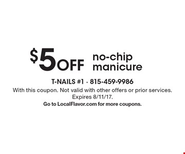 $5 Off no-chip manicure. With this coupon. Not valid with other offers or prior services. Expires 8/11/17.Go to LocalFlavor.com for more coupons.