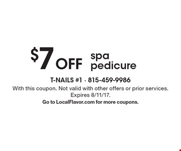 $7 Off spa pedicure. With this coupon. Not valid with other offers or prior services. Expires 8/11/17. Go to LocalFlavor.com for more coupons.