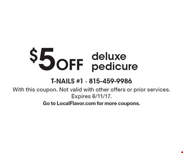 $5 Off deluxe pedicure. With this coupon. Not valid with other offers or prior services. Expires 8/11/17. Go to LocalFlavor.com for more coupons.