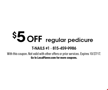 $5 Off regular pedicure. With this coupon. Not valid with other offers or prior services. Expires 10/27/17. Go to LocalFlavor.com for more coupons.