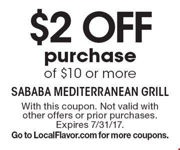 $2 off purchase of $10 or more. With this coupon. Not valid with other offers or prior purchases. Expires 7/31/17. Go to LocalFlavor.com for more coupons.