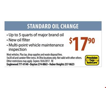 Standard Oil Change. $17.90.  Other restrictions may apply.