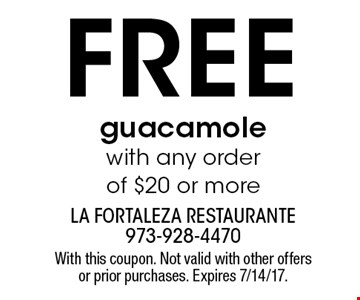 Free guacamole with any order of $20 or more. With this coupon. Not valid with other offers or prior purchases. Expires 7/14/17.