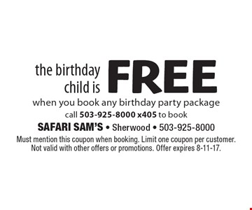 The birthday child is FREE when you book any birthday party package. call 503-925-8000 x405 to book. Must mention this coupon when booking. Limit one coupon per customer. Not valid with other offers or promotions. Offer expires 8-11-17.