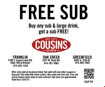 Buy any sub and drink, get a sub free