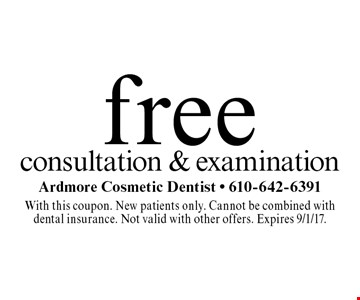 Free consultation & examination. With this coupon. New patients only. Cannot be combined with dental insurance. Not valid with other offers. Expires 9/1/17.