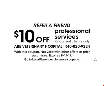 Refer a friend - $10 Off professional services for current clients only. With this coupon. Not valid with other offers or prior purchases. Expires 8-11-17. Go to LocalFlavor.com for more coupons.