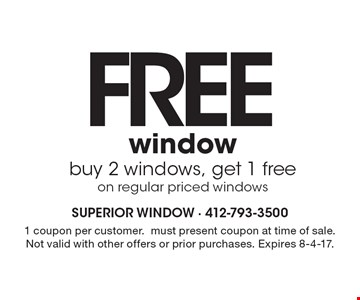 FREE window, buy 2 windows, get 1 free on regular priced windows. 1 coupon per customer. Must present coupon at time of sale. Not valid with other offers or prior purchases. Expires 8-4-17.