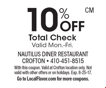 10% OFF Total Check. Valid Mon.-Fri. . With this coupon. Valid at Crofton location only. Not valid with other offers or on holidays. Exp. 8-25-17.  Go to LocalFlavor.com for more coupons.