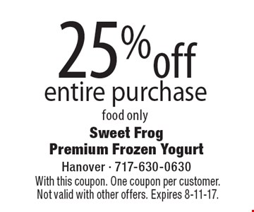 25%off entire purchase food only. With this coupon. One coupon per customer. Not valid with other offers. Expires 8-11-17.