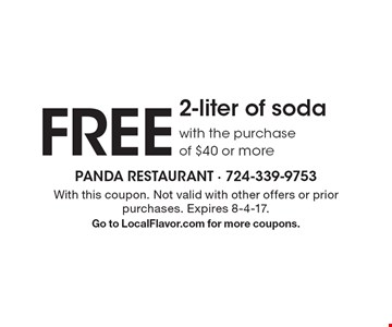 FREE 2-liter of soda with the purchase of $40 or more. With this coupon. Not valid with other offers or prior purchases. Expires 8-4-17. Go to LocalFlavor.com for more coupons.