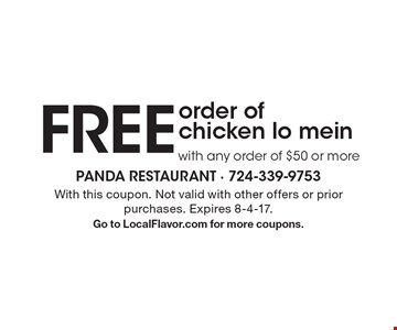 FREE order of chicken lo mein with any order of $50 or more. With this coupon. Not valid with other offers or prior purchases. Expires 8-4-17. Go to LocalFlavor.com for more coupons.