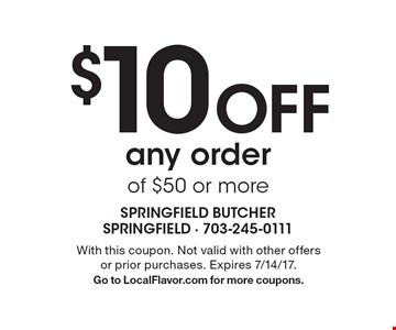 $10 Off any order of $50 or more. With this coupon. Not valid with other offers or prior purchases. Expires 7/14/17. Go to LocalFlavor.com for more coupons.
