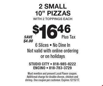 $16.46 Plus Tax. 2 Small 10