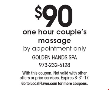 $90 one hour couple's massage by appointment only. With this coupon. Not valid with other offers or prior services. Expires 8-31-17.Go to LocalFlavor.com for more coupons.
