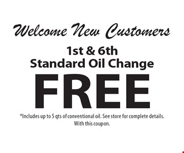 Free 1st & 6th Standard Oil Change. *Includes up to 5 qts of conventional oil. See store for complete details.With this coupon.