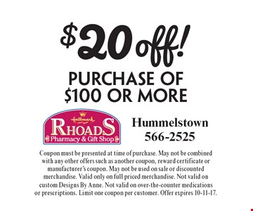 $20 Off Purchase Of $100 or More. Coupon must be presented at time of purchase. May not be combined with any other offers such as another coupon, reward certificate or manufacturer's coupon. May not be used on sale or discounted merchandise. Valid only on full priced merchandise. Not valid on custom designs by anne. Not valid on over-the-counter medications or prescriptions. Limit one coupon per customer. Offer expires 10-11-17.