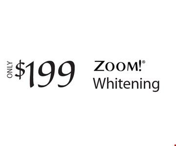 $199 Zoom Whitening.
