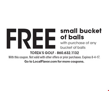 Free small bucket of balls with purchase of any bucket of balls. With this coupon. Not valid with other offers or prior purchases. Expires 8-4-17. Go to LocalFlavor.com for more coupons.