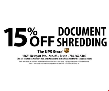 15% off Document Shredding. Limit one coupon per customer. Not valid with other offers. Restrictions apply. Valid and redeemable at this location only. The UPS Store centers are independently owned and operated. 2017 The UPS Store, Inc.