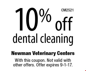 10% off dental cleaning. With this coupon. Not valid with other offers. Offer expires 9-1-17.