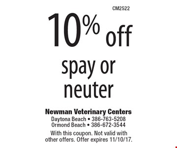 10% off spay or neuter. With this coupon. Not valid with  other offers. Offer expires 11/10/17.