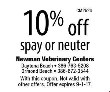 10% off spay or neuter. With this coupon. Not valid with  other offers. Offer expires 9-1-17.