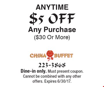 $5 OFF Anytime Any Purchase ($30 Or More). Dine-in only. Must present coupon. Cannot be combined with any other offers. Expires 6/30/17.