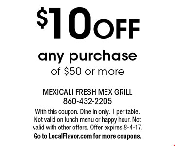 $10 OFF any purchase of $50 or more. With this coupon. Dine in only. 1 per table. Not valid on lunch menu or happy hour. Not valid with other offers. Offer expires 8-4-17. Go to LocalFlavor.com for more coupons.