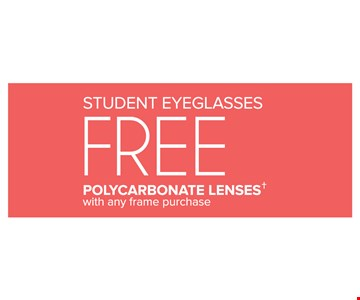 Students - Free Polycarbonate Lenses with any frame Purchase