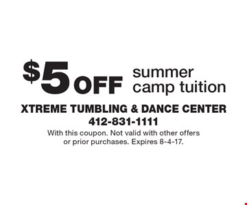 $5 Off summer camp tuition. With this coupon. Not valid with other offers or prior purchases. Expires 8-4-17.
